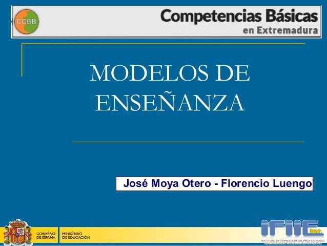 MODELOS DE ENSEÑANZA José Moya Otero - Florencio Luengo