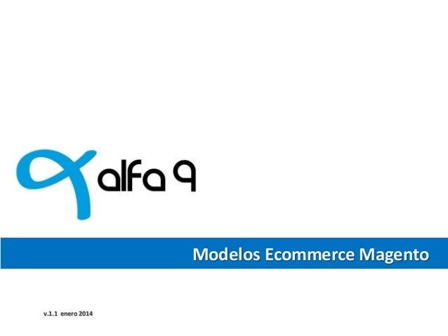 v.1.1 enero 2014 Modelos Ecommerce Magento