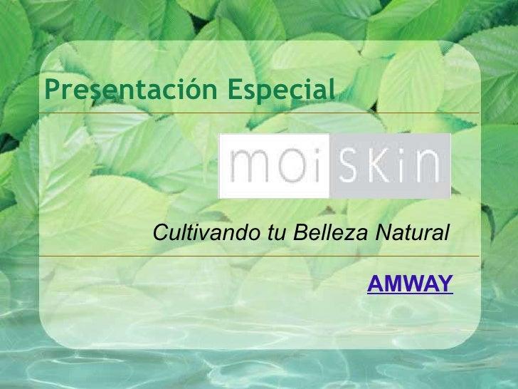 Presentación Especial AMWAY Cultivando tu Belleza Natural
