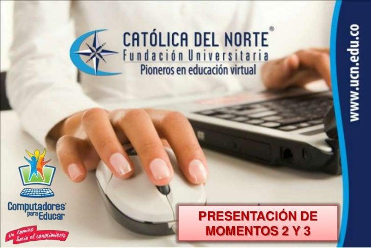 PRESENTACIÓN DE MOMENTOS 2 Y 3
