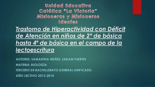 Trastorno de Hiperactividad con Déficit de Atención en niños de 2º de básica hasta 4º de básica en el campo de la lectoesc...