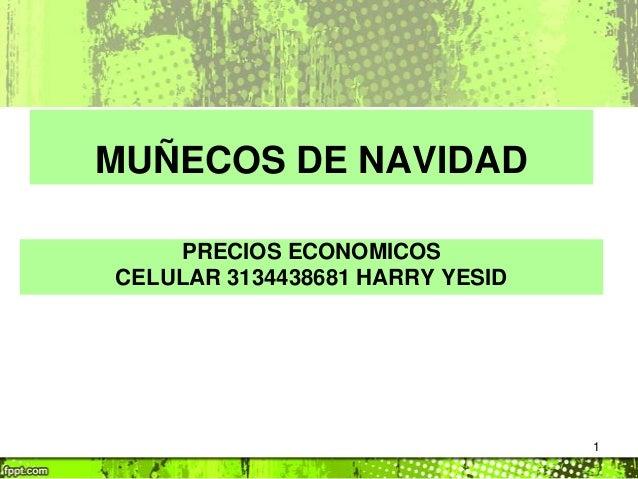 MUÑECOS DE NAVIDAD PRECIOS ECONOMICOS CELULAR 3134438681 HARRY YESID  1