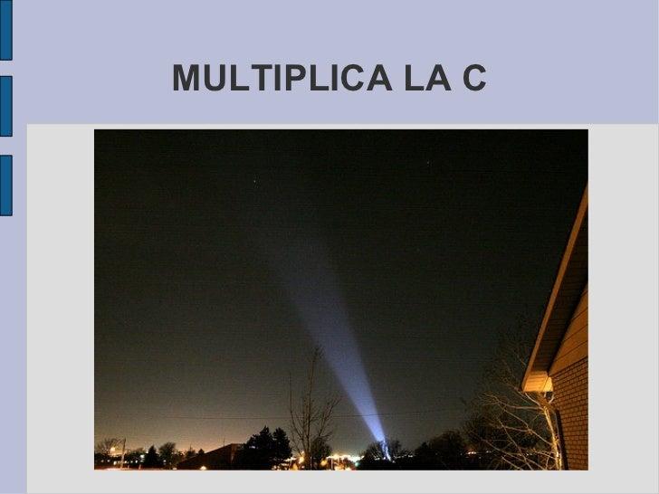 MULTIPLICA LA C