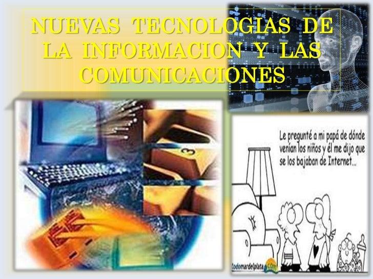NUEVAS  TECNOLOGIAS  DE LA  INFORMACION  Y  LAS COMUNICACIONES<br />1<br />