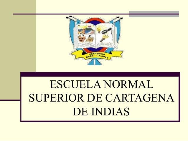 ESCUELA NORMAL SUPERIOR DE CARTAGENA DE INDIAS