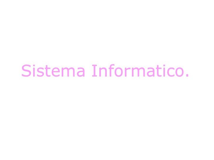 Sistema Informatico.