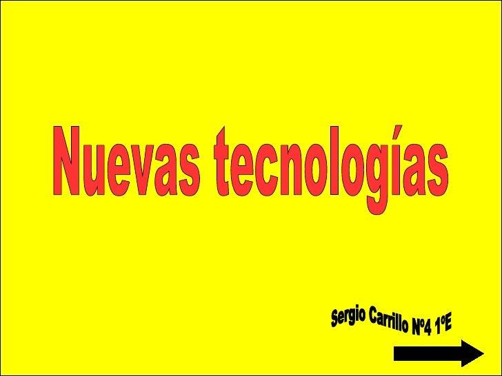Nuevas tecnologías  Sergio Carrillo Nº4 1ºE