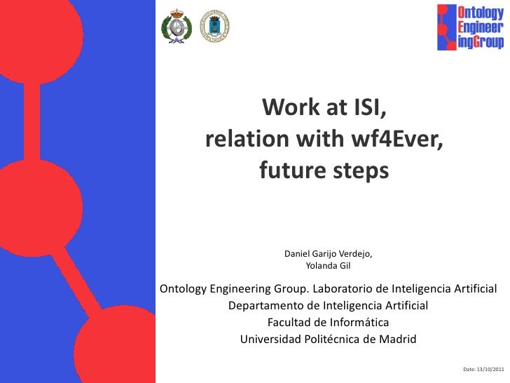 Work at ISI, relationwith wf4Ever,futuresteps<br />Daniel GarijoVerdejo,Yolanda Gil<br />Ontology Engineering Group. Labor...