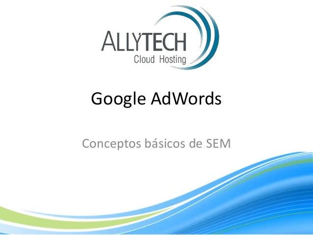 Google AdWords Conceptos básicos de SEM