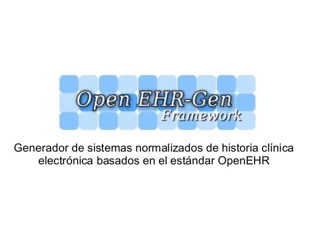 Generador de sistemas normalizados de historia clínica electrónica basados en el estándar OpenEHR