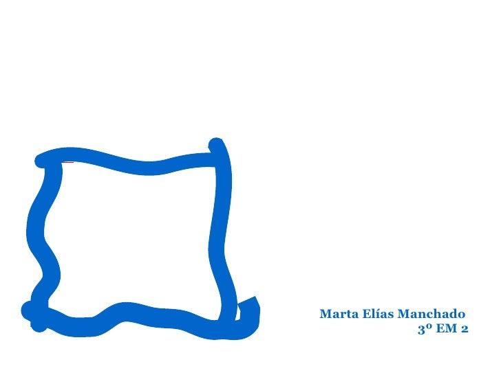 Marta Elías Manchado  3º EM 2