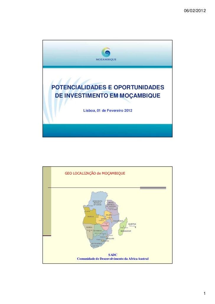 06/02/2012POTENCIALIDADES E OPORTUNIDADES DE INVESTIMENTO EM MOÇAMBIQUE           Lisboa, 01 de Fevereiro 2012   GEO LOCAL...