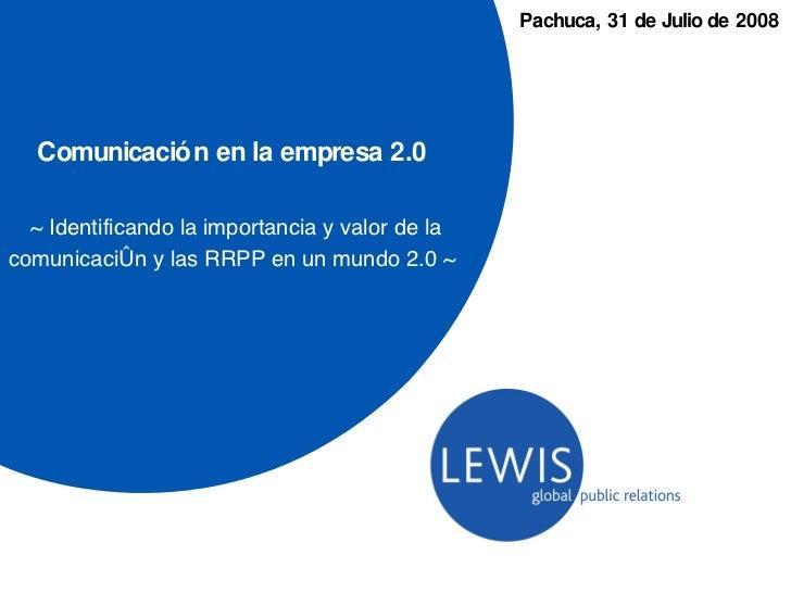 Comunicación en la empresa 2.0 ~ Identificando la importancia y valor de la comunicación y las RRPP en un mundo 2.0 ~  Pac...