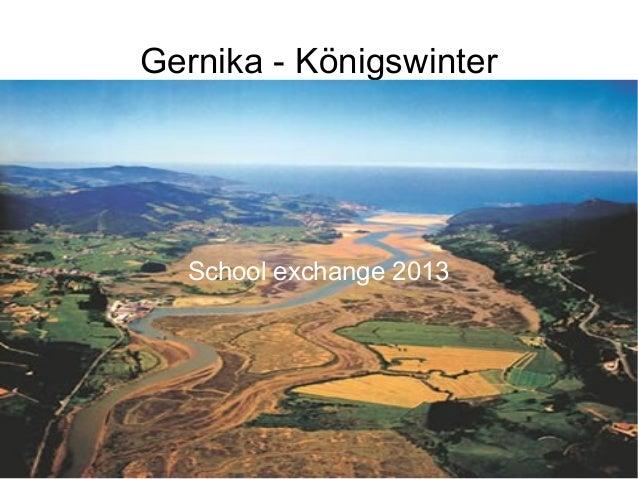 Gernika - Königswinter  School exchange 2013