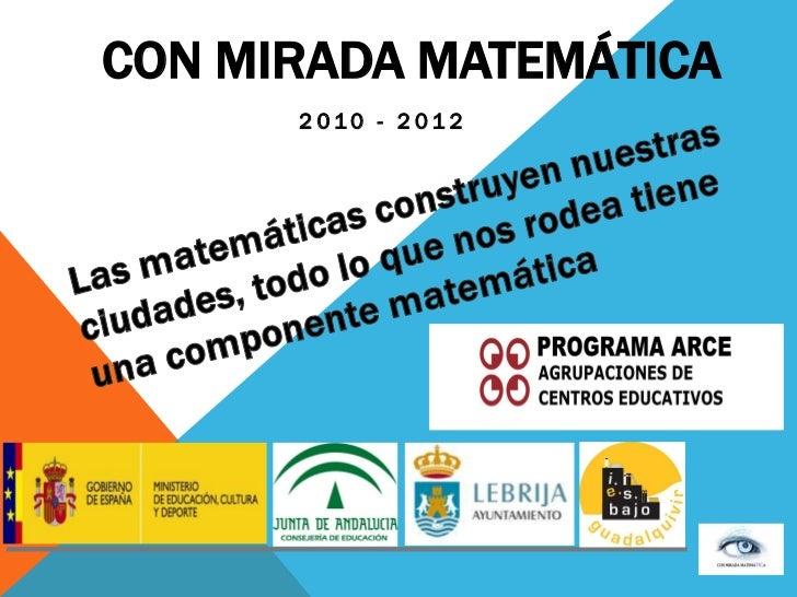 CON MIRADA MATEMÁTICA      2010 - 2012