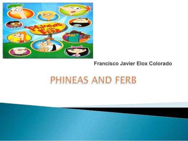 """ En Too Disney y fue registrado en disney XD. En Estados Unidos el programa se le llamo """" Piheas And Ferb """" . En el 2011 ..."""
