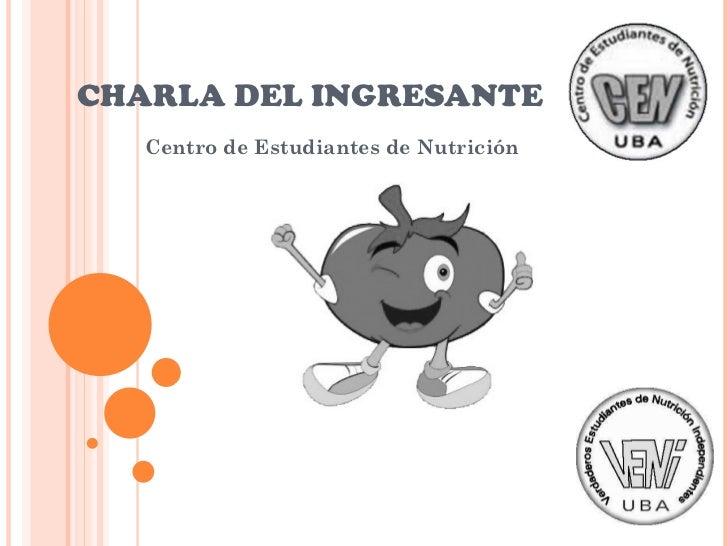 CHARLA DEL INGRESANTE Centro de Estudiantes de Nutrición