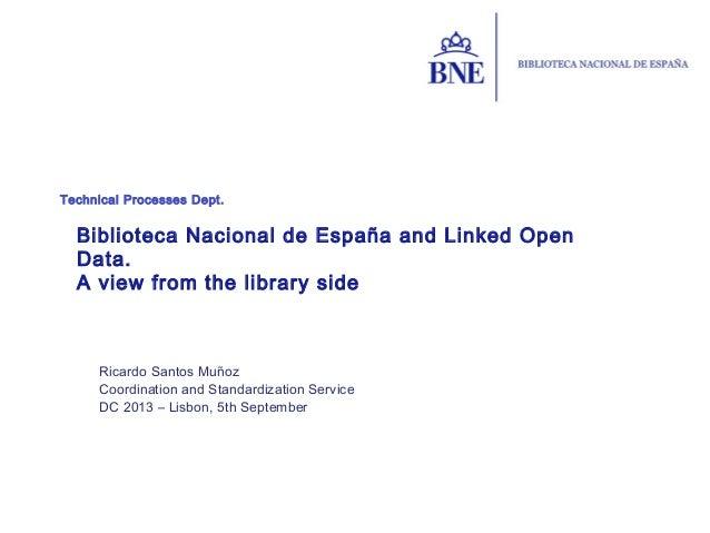 Biblioteca Nacional de España and Linked Open Data. A view from the library side. Ricardo Santos Muñoz