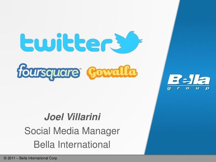 Joel Villarini<br />Social Media Manager<br />Bella International<br />