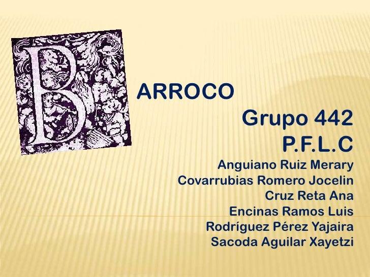 ARROCO           Grupo 442              P.F.L.C        Anguiano Ruiz Merary  Covarrubias Romero Jocelin               Cruz...