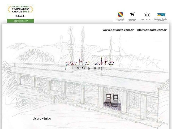 www.patioalto.com.ar - info@patioalto.com.artilcara - jujuy