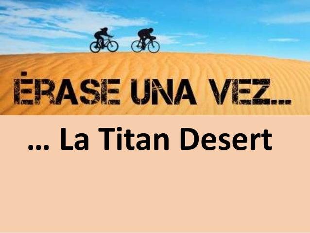 Erase una vez La Titan Desert 2011- Proyecto patrocinable