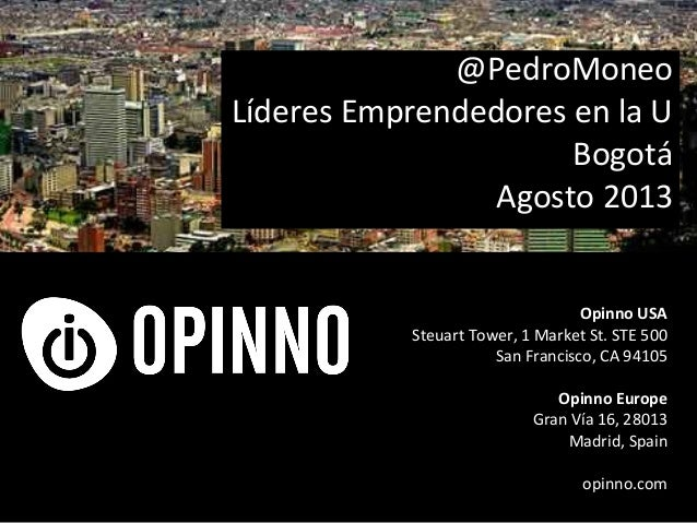 Presentación Pedro Moneo para el Foro líderes emprendedores en la U. Bogotá. Agosto 2013