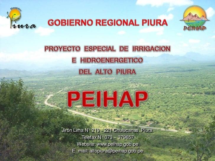 Jirón Lima N° 219 - 221 Chulucanas, Piura.         Telefax N° 073 – 379657        Website: www.peihap.gob.pe     E_mail: a...