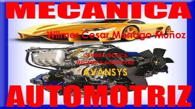 Wilmer Cesar Monago Muñoz CARRERA TÉCNICA MECANICA AUTOMOTRIZ AVANSYS