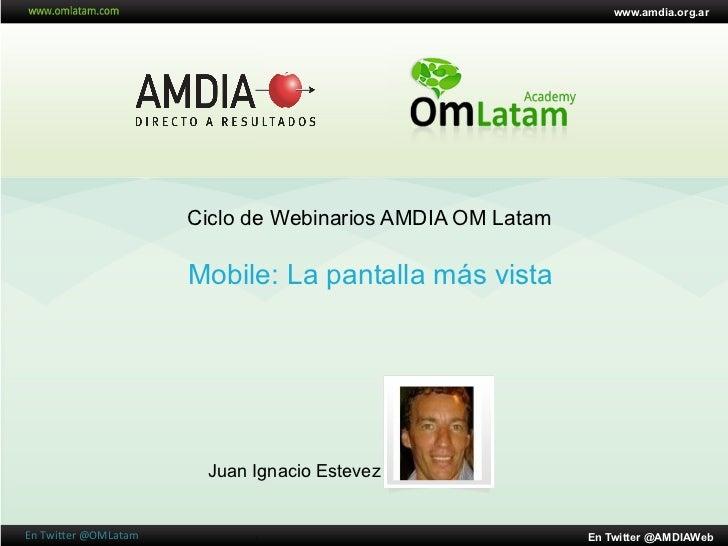 www.amdia.org.ar                               Ciclo de Webinarios AMDIA OM Latam                               Mobile: La...