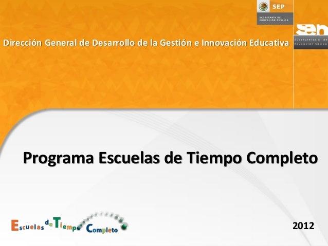 Dirección General de Desarrollo de la Gestión e Innovación Educativa Dirección General de Desarrollo de la Gestión e Innov...