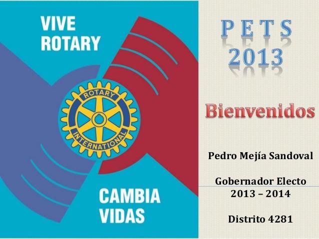 Pedro Mejía SandovalGobernador Electo2013 – 2014Distrito 4281