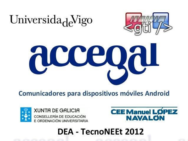 Comunicadores para dispositivos móviles Android            DEA - TecnoNEEt 2012