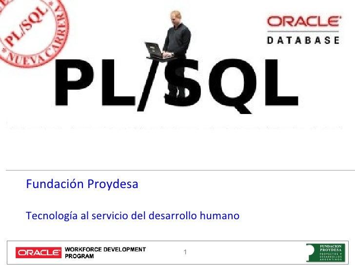 Fundación ProydesaTecnología al servicio del desarrollo humano                                1