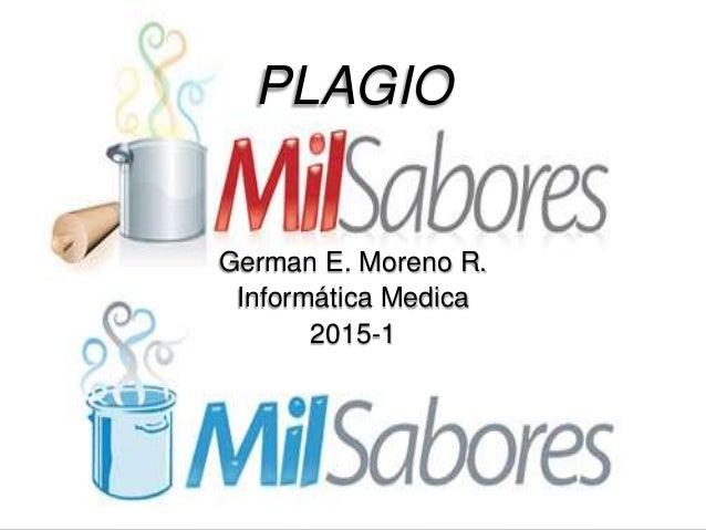 PLAGIO German E. Moreno R. Informática Medica 2015-1