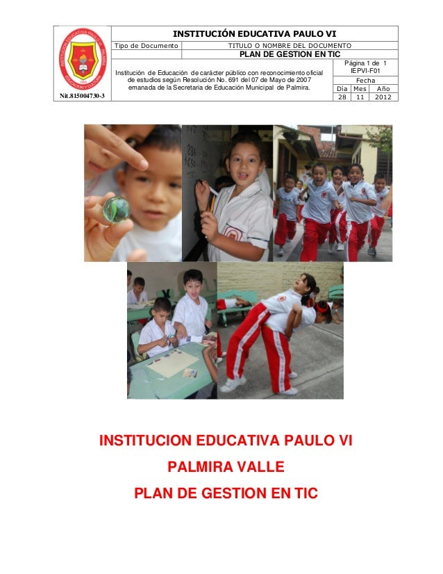 INSTITUCIÓN EDUCATIVA PAULO VI                  Tipo de Documento                     TITULO O NOMBRE DEL DOCUMENTO       ...
