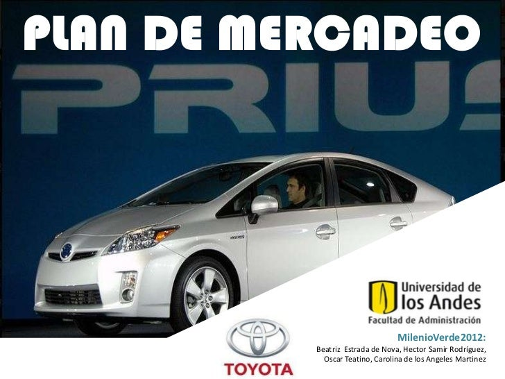 toyota prius marketing plan Case study: toyota prius marketing strategies toyota manufactures cars, which has a wide coverage from economic minibus to luxurious cars, suv the brand on sell includes crown, reiz, vios, corolla, coaster and prius.