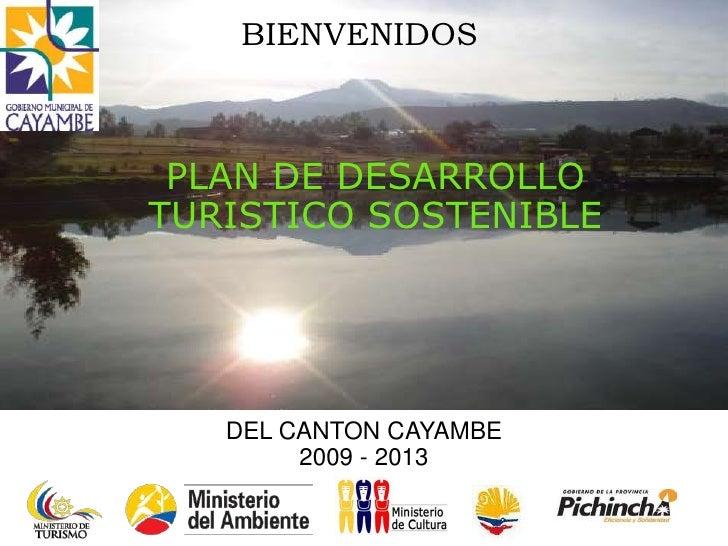 BIENVENIDOS PLAN DE DESARROLLO TURISTICO SOSTENIBLE DEL CANTON CAYAMBE 2009 - 2013