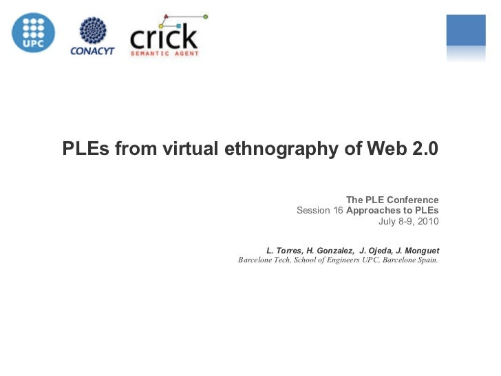 PLEs from virtual ethnography of Web 2.0 ANA Digital Marketing and Social Media Day January 27, 2010 The PLE Conference Se...