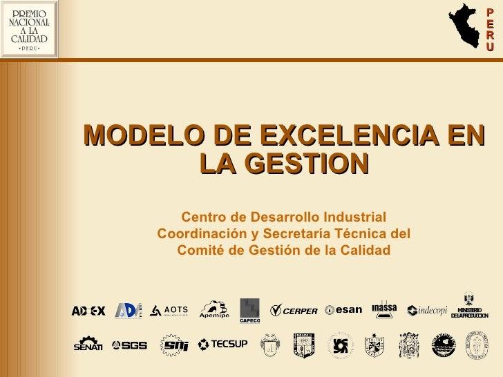 MODELO DE EXCELENCIA EN LA GESTION Centro de Desarrollo Industrial Coordinación y Secretaría Técnica del Comité de Gestión...