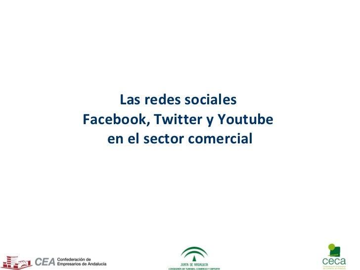 Las redes sociales  Facebook, Twitter y Youtube  en el sector comercial