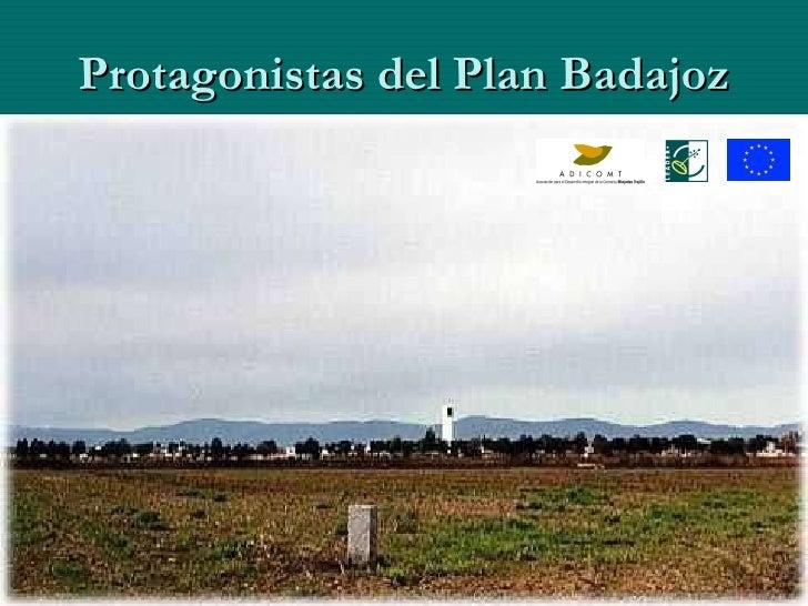 Protagonistas del Plan Badajoz