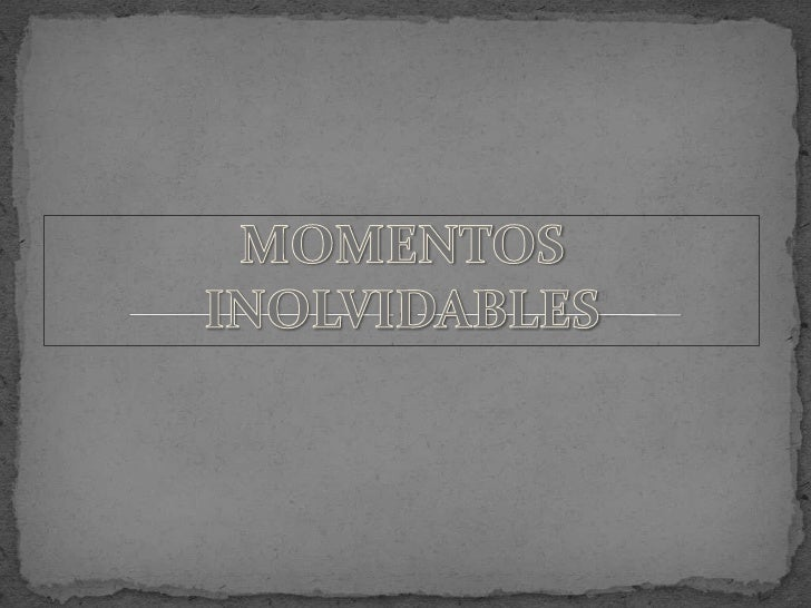 Momentos Inolvidables