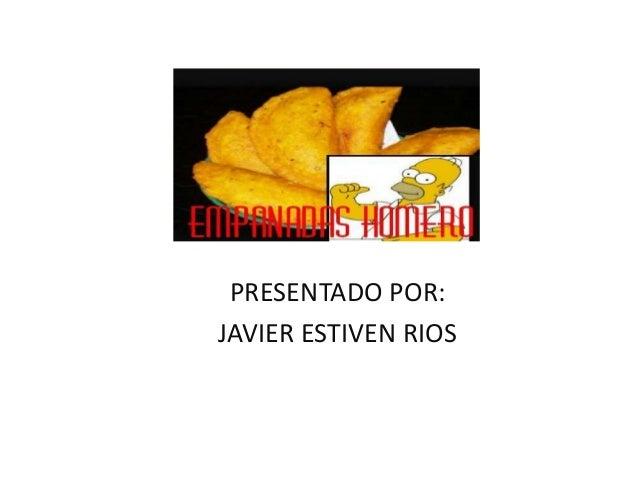 PRESENTADO POR: JAVIER ESTIVEN RIOS