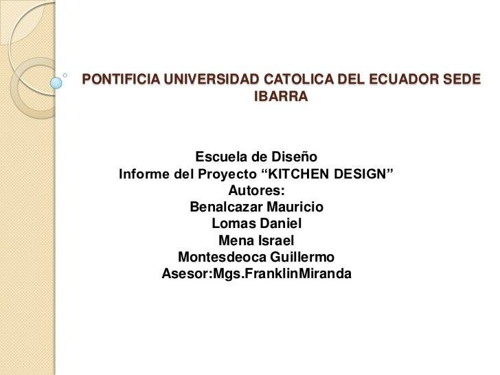 PONTIFICIA UNIVERSIDAD CATOLICA DEL ECUADOR SEDE                     IBARRA               Escuela de Diseño    Informe del...