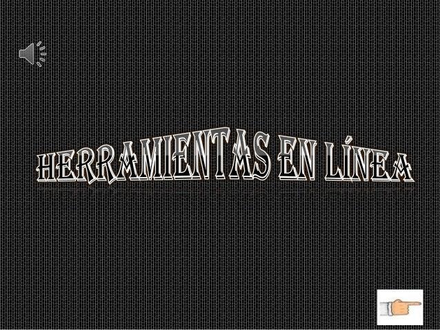 HERRAMIENTAS EN LINEA Diego Alejandro Gómez Julián David cortes Institución educativa departamental Funza 802 jm SIGUIENT E