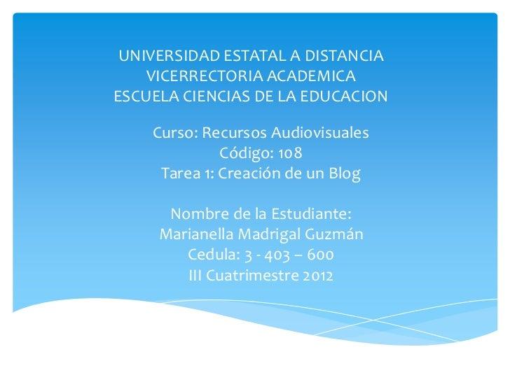 UNIVERSIDAD ESTATAL A DISTANCIA    VICERRECTORIA ACADEMICAESCUELA CIENCIAS DE LA EDUCACION    Curso: Recursos Audiovisuale...