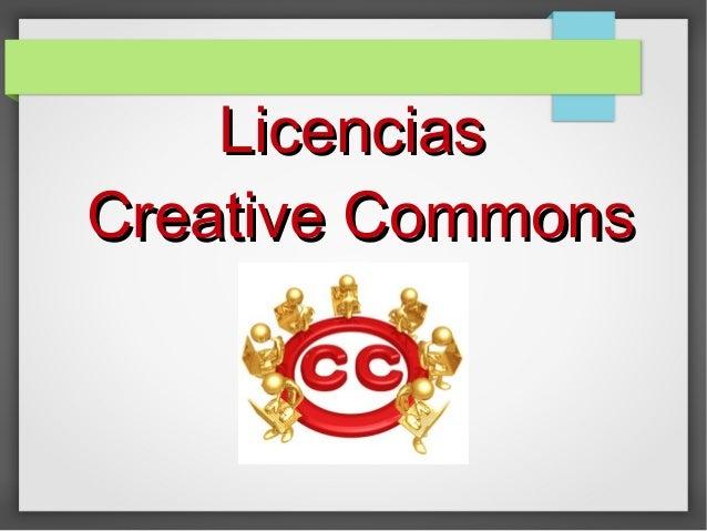 LicenciasLicencias Creative CommonsCreative Commons