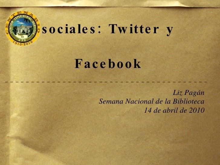 Presencia en redes sociales:    Twitter y Facebook                                   Liz Pagán             Semana Nacional...