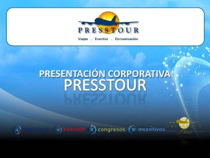PRESENTACIÓN CORPORATIVA<br />PRESSTOUR<br />